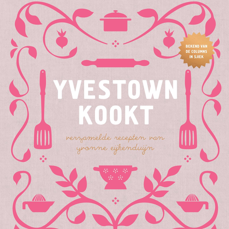 Yvestown kookt, kookboek, recepten, ontbijt, koken