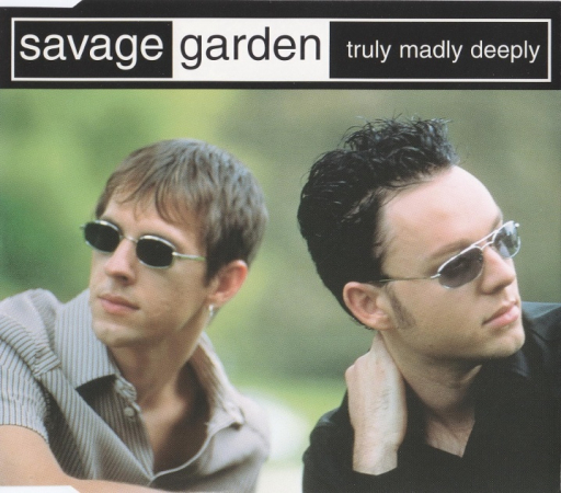 Savage Garden – Truly Madly Deeply