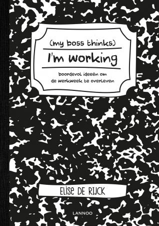 Hobbyboek 'My boss thinks I'm working' door Elise De Rijck
