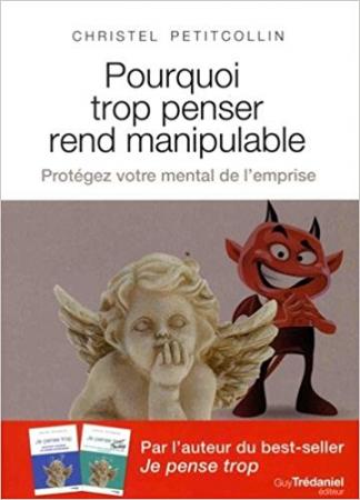 """Pourquoi trop penser me rend manipulable"" – Christel Petitcollin"
