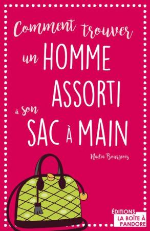 Comment trouver un homme assorti à son sac à main, par Nadia Bourgeois
