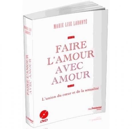 Faire l'amour avec amour, par Marie Lise Labonté