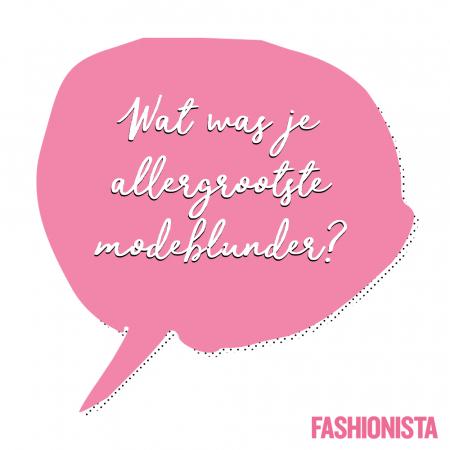 12. Wat was je allergrootste modeblunder?