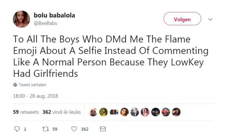 Aan alle jongens die via een privébericht met een vlammen-emoji hebben gereageerdop mijn selfie, in plaats van te reageren zoals een normaal persoon, omdat ze eigenlijk een vriendin hebben