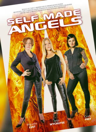 Miguelle Lust, Anjo Wychuyse en Cindy Frey – Self Made Angels