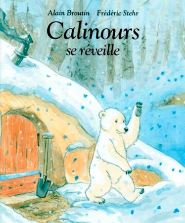 Calinours se réveille – Alain Broutain et Frédéric Stehr