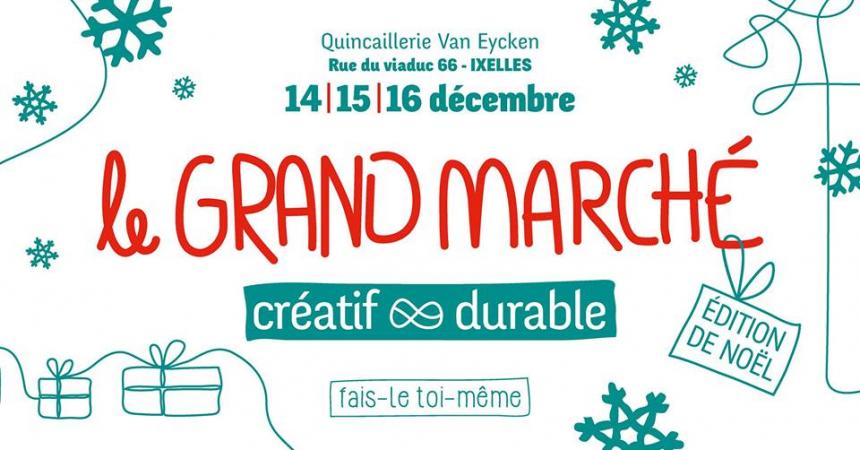 Le Grand Marché Créatif et Durable – Noël – 14, 15 et 16 décembre