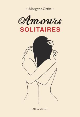 LE PLUS ROMANTIQUE: Amours solitaires, Morgane Ortin