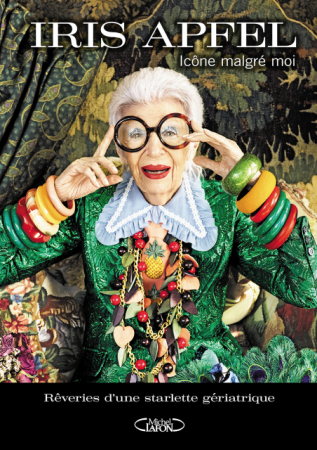 LE PLUS MODE: Icone malgré moi, Iris Barrel Apfel