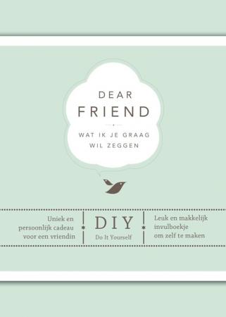 'Dear friend, wat ik je graag wil zeggen' van Elma van Vliet