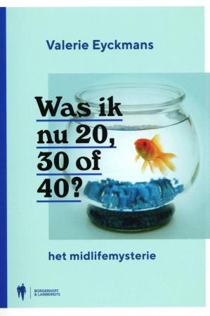 Was ik nu 20, 30 of 40?,Valerie Eyckmans
