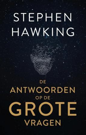 De antwoorden op de grote vragen, Stephen Hawking