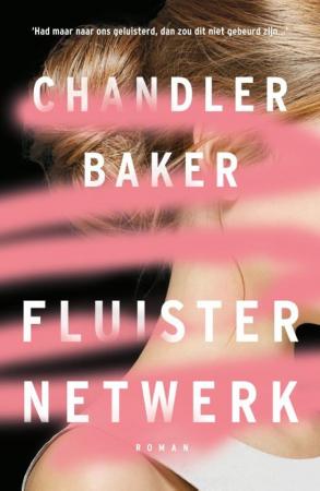Fluisternetwerk, Chandler Baker