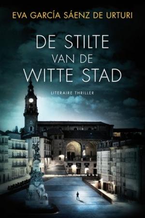 De stilte van de witte stad, Eva García Sáenz de Urturi
