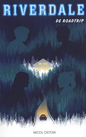 'Riverdale: De roadtrip' van Micol Ostow