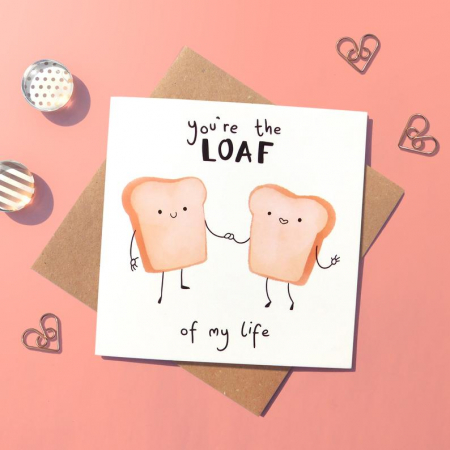 You're the loaf