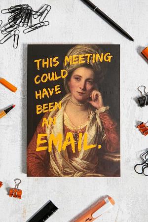 Notitieboekje met kunstmeme 'This meeting could have been an email'