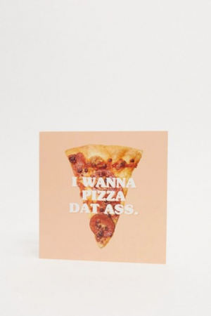 I Wanna Pizza Dat Ass