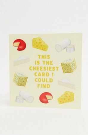 The Cheesiest Card I Could I Find