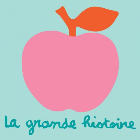 La Grande Histoire – Pomme d'Api