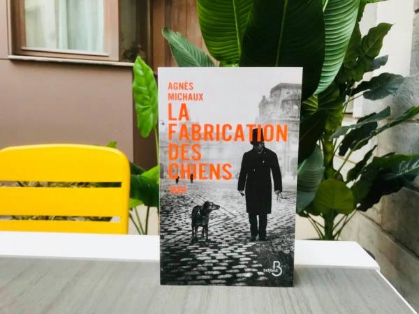 Pour les amoureuses des chiens (et d'Histoire): «La Fabrique des Chiens » – Agnès Michaux