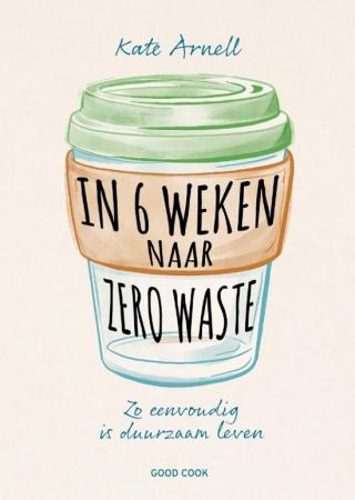 In 6 weken naar zero waste, Kate Arnell