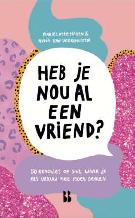 'Heb je nou al een vriend?' van Marie Lotte Hagen en Nydia Van Voorthuizen