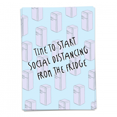 Wenskaart 'Time to start social distancing from the fridge'