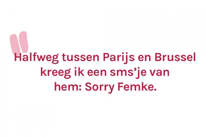 Na een romantisch weekendje in Parijs dumpte Femkes vriend haar via sms