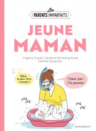 Jeune maman – Le guide des parents imparfaits