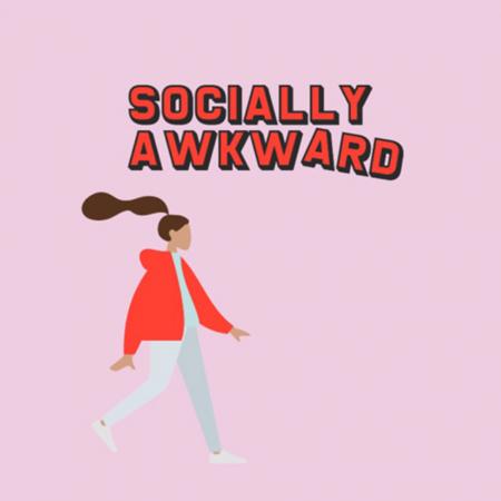 3. Socially Awkward