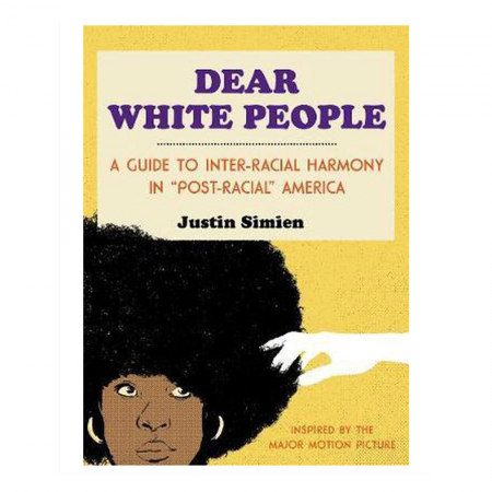 Dear White People – Justin Simien