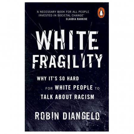 White Fragility – Robin Diangelo