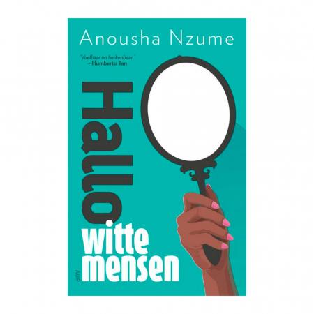 Hallo witte mensen – Anousha Nzume