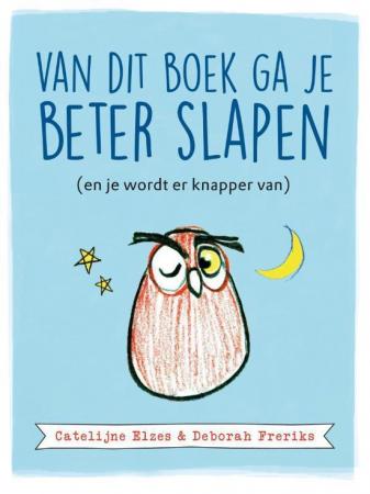 Van dit boek ga je beter slapen, Catelijne Elzes & Deborah Feriks