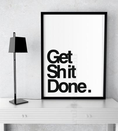 <em>Get shit done.</em>