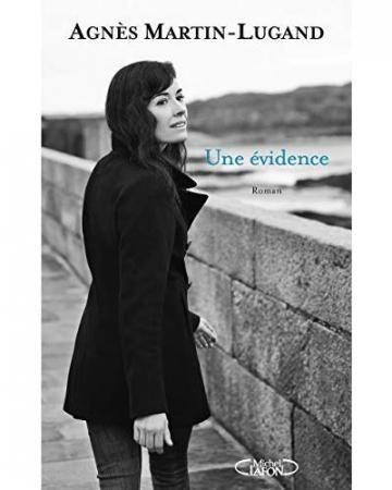 """Une évidence"" – Agnès Martin-Lugand"