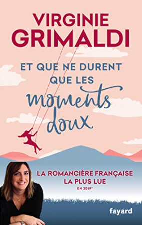 « Et que ne durent que les moments doux » – Virginie Grimaldi