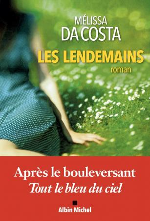 """Les lendemains"" – Mélissa Da Costa"