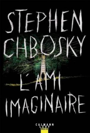 """L'ami imaginaire"" – Stephen Chbosky"