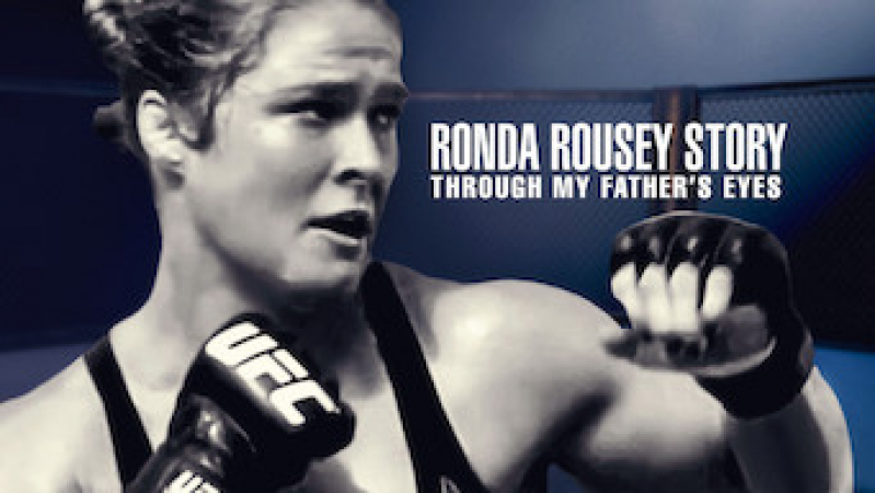 'Ronda Rousey Story: Through my Father's Eyes'