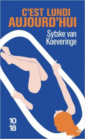 """""""C'est lundi aujourd'hui"""" – Sytske Van Koeveringe"""