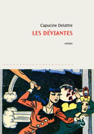 """""""Les déviantes"""" – Capucine Delattre"""