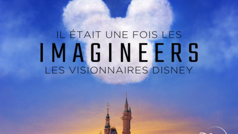 Il était une fois les Imagineers, les visionnaires Disney