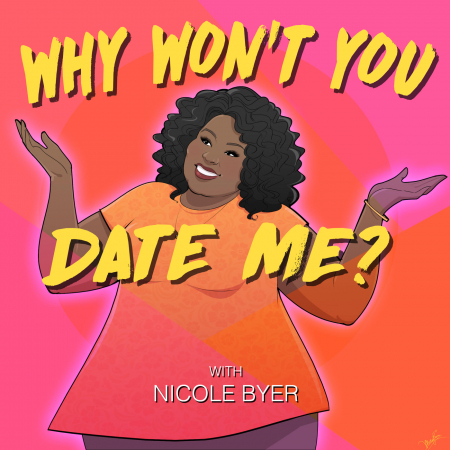 Why Won't You Date Me?