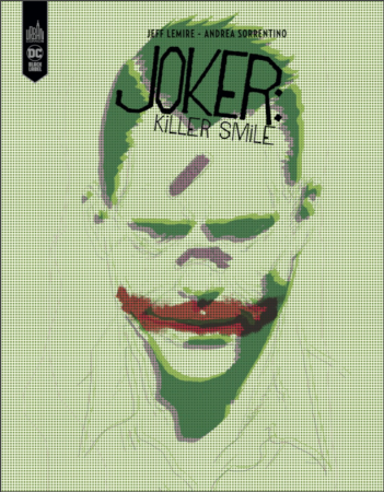 <em>Joker Killer smile </em>– Jeff Lemire et Andrea Sorrentino (Urban Comics)