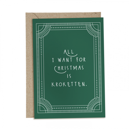 Kerstkaart 'All I want for Christmas is kroketten'