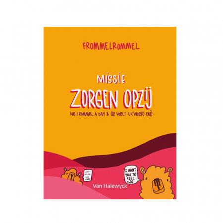 'Missie zorgen opzij', een boek vol kattebelletjes, van Frommelrommel