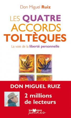 Les quatre accords toltèques – Don Miguel Ruiz