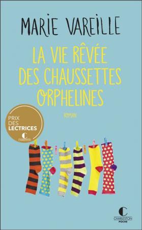 La vie rêvée des chaussettes orphelines – Marie Vareille